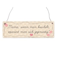 Holzschild Deko MAMA WENN MAN KUSCHELT